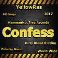 Confess - 2017 - Dec - 9 - YellowRas - 785 Songs - DubStep - Dirty Blood Riddim