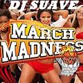 MARCH MADNESS MIX (HIP HOP R&B)