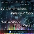 El InTelectu@L RetuRn MixXtape ft El Absoluto Di AutoBots - ''El InTelectu@L'' Dj NoD