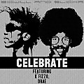 Celebrate - Bigwill ft Slicka, KFizzo and Drae