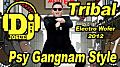 PSY Gangam Style Tribal Original Mix (Dj_Josue_Mix Electro Wofer 2012 Pvt