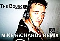 The Bouncer - MiKE RiCHARDS Remix