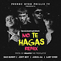 No Te Hagas Remix - Bad Bunny ft Jory Boy, Anuel AA y Lary Over (Prod. by Wuayio The Producer)