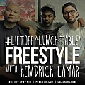 Kendrick Lamar - LiftOff Lunch Table Freestyle