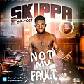 Skippa ft. Da-Poet - Not My Fault