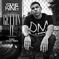 YOUNG KING ft STUEY ROCK - Gettin it Main