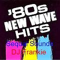 80s New Wave Classics (Tocadisco Mix by Frank Sequal)