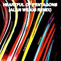 Heartful of Pentagons (Alan Wilkis Remix)