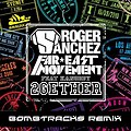 Roger Sanchez & Far East Movement ft Kanobby - 2Gether (Bombtracks Remix)
