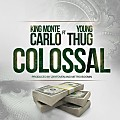 King Monte Carlo ft. Young Thug – Colossal (CDQ)