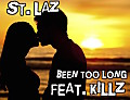 St. Laz feat. Killz - Been too long - (Prod. by Casaone)_