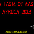 A TASTE OF EAST AFRICA 2013