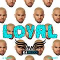 Down Loyal - Chris Brown Feat. Lil Wayne & Too $hort (DJ Meddi Blend)