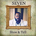 Seven - Show and Tell