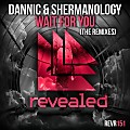 Dannic & Shermanology - Wait For You (Jewelz & Sparks Remix)