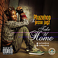 TAKE U HOME (Phazehop Ft Jesse Jagz)