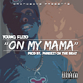 Young Flizo - On My Mama (Prod By. Phreezy On The Beat)