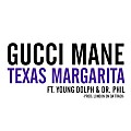 Gucci Mane - Texas Margarita (feat. Young Dolph & Dr. Phil) @ZayAVGG