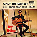 Only The Lonely — Roy Orbison