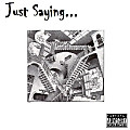 Just Saying feat. Mechakai (prod. pHaze)