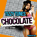 chocolate_by_tizzy_tunes_prod_by_snow_