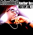TheRealArrogant - Another Day Mixtape: The Moment