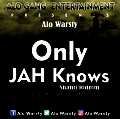 Alo Warsty - Only Jah Knows (Prod By Awaga M.S Keena Gh)