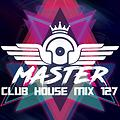 MasterDj - Club House Mix 127