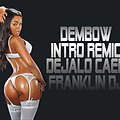 Intro Dembow Transition Dejalo Caer (Remix)