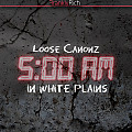 Loose Canonz - 5am in White Plains