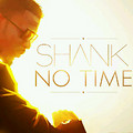 Shank - No Time