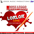 Lorlor (Prod. By Beatz Boss Leggo)