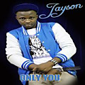 Only You...By Jayson