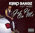 Kirko Bangz - I Got It On Me (Feat. Migos)