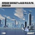 Jordan Suckley & Alex M.O.R.P.H. - Ambush (Extended)