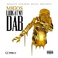 Migos - Look At My Dab (CDQ)