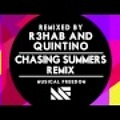 Chasing Summers (R3hab and Quintino Remix)