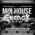Mix House Energy Vol 19 2014 - Dj Robert Original www.djrobertoriginal.com