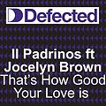 II Padrinos Feat. Jocelyn Brown= How Good Your Love Is(Nelly Furtado Bootleg)