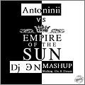 Antoninii VS Empire Of The Sun - Walking On A Dream ( Dj ЭN Mashup 2013 )