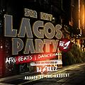 lagos Party the Mixtape Afrobeats & dancehall