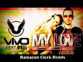 Vivo feat. Orel - My Love (Ramazan Cicek Remix)