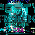 NONSTOP PARTY ROCK MIXTAPE DJ RTA