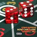 How Can I Lose prod. by IAM_30Roc