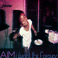 I Want This Forever [Produced By AiM]