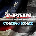 T-Pain - Coming Home