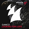Gancci - Looking for Love (Original Mix)