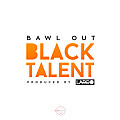 Black Talent - Bawl Out (Prod. Largo)