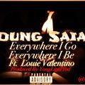 Every Where I Go Every Where I Be Feauting Louie Valentino