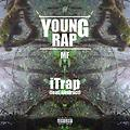Young Rap MF - iTrap [Prod. By Pussy Track] | Fetty Wap - Trap Queen Remix | Tropic Hip Hop